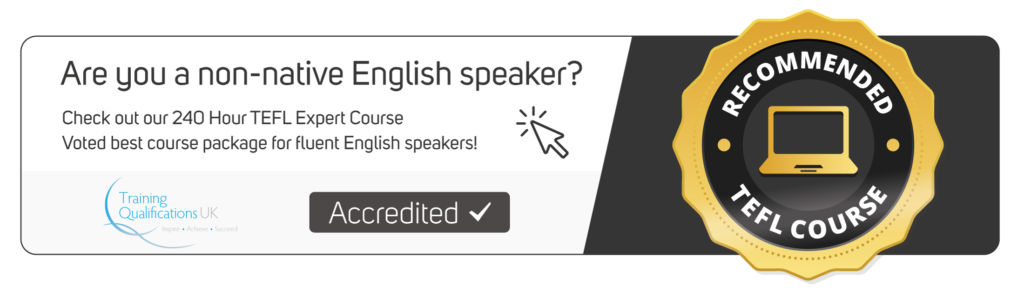 Check out our 240 hour TEFL course for non-native speakers